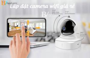 Lắp đặt camera wifi giá rẻ được rất nhiều người lựa chọn